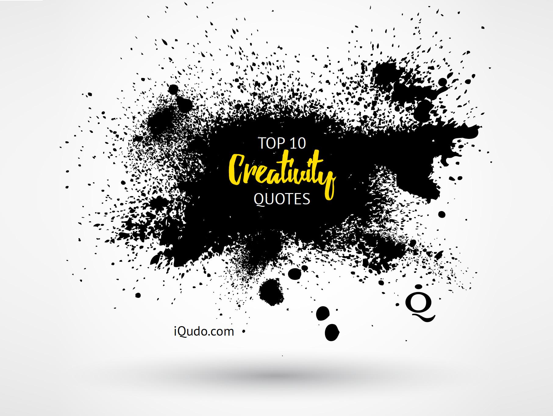 Creativity Quotes Top Ten Creativity Quotes Creativity Quotes
